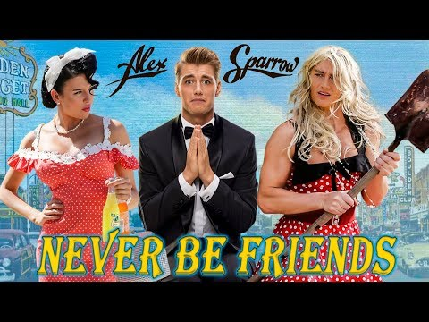 Alex Sparrow - Never Be Friends