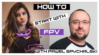 How to FPV drones?   First purchase?   @Paweł Spychalski & MaiOnHigh