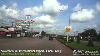 preview picture of video 'Journey from Suvarnabhumi International Airport to Koh Chang'