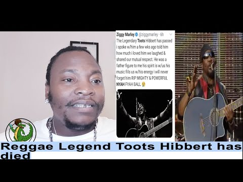 Breaking News Reggae Legend Toots Hibbert Has Died