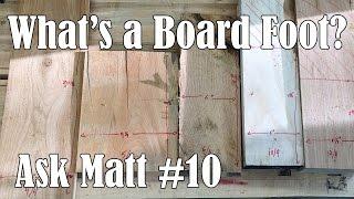 What is a Board Foot? - Ask Matt #10