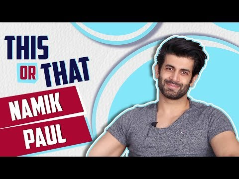 Namik Paul: This Or That