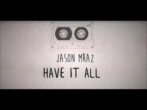 Jason Mraz -  Have It All 1 hr loop