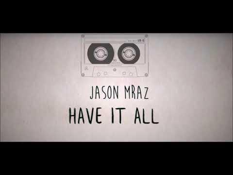 Jason Mraz Have It All 1 Hr Loop