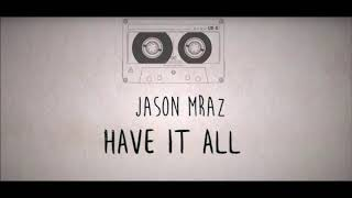 Jason Mraz    Have It All 1 Hr Loop