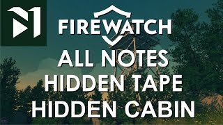FIREWATCH - What Happened to Ron and Dave? Hidden notes, hidden tape and secret cabin locations
