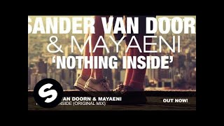 Sander Van Doorn&Mayaeni - Nothing Inside (Original Mix)