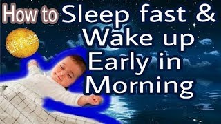 Tips and Tricks to Sleep fast & Wake up Early in the Morning
