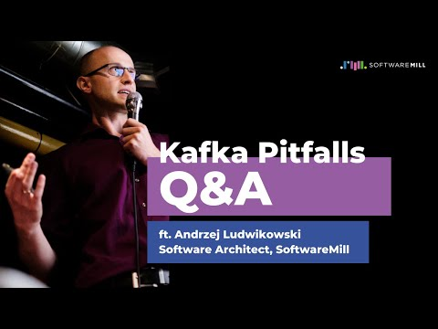 Kafka pitfalls - Q&A with a Kafka Architect