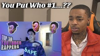 THE MOST BIASED Top 10 Youtuber Rappers list EVER SEEN REACTION!