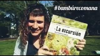 """#bambúrecomana """"La excursión"""""""