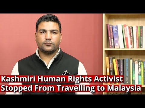 Kashmiri Human Rights Activist Stopped From Travelling to Malaysia
