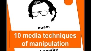 10 Media manipulation strategies  by Noam Chomsky