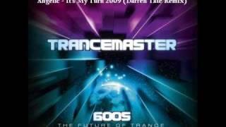 Angelic - It's My Turn 2009 (Darren Tate Remix)