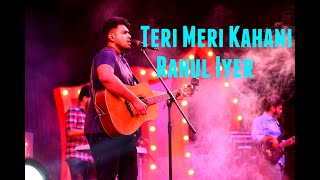 Teri Meri Kahaani | Arijit Singh | Live Rock band Cover by Rahul Iyer (GoPro Video)
