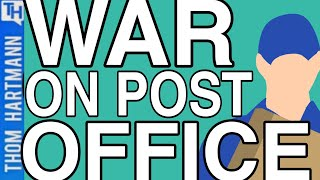 There Is More Than Profit Behind War On Post Office (w/ Mark Dimondstein)