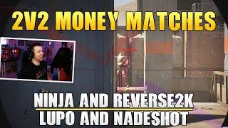 Call of Duty: 2v2 Money Matches! Ninja & Reverse2k vs Nadeshot & DrLupo!