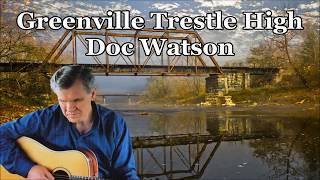 Greenville Trestle High Doc Watson with Lyrics