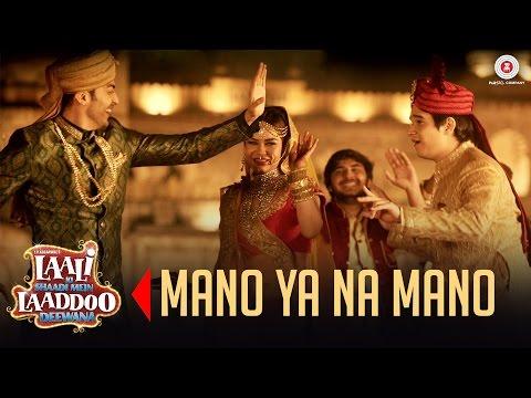 Mano Ya Na Mano - Lalli Ki Shaadi Mein Laddo Deewana