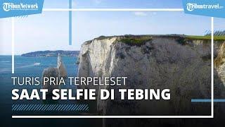 Keasyikan Selfie, Turis Pria Terpeleset dan Jatuh dari Tebing 37 Meter, Begini Nasibnya