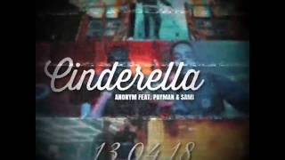 ANONYM   CINDERELLA Feat. SAMI & PAYMAN [Hörprobe] {AM 13.04.18 Komm CINDERELLA!}