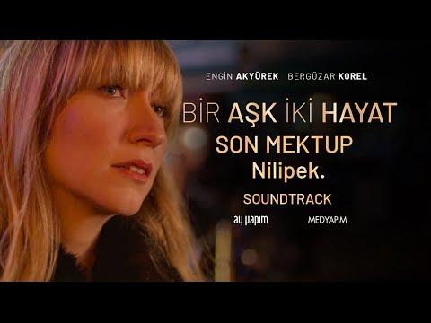 Bir Aşk İki Hayat | Son Mektup ( Bu Sana Son Mektubum ) - Nilipek. | Soundtrack