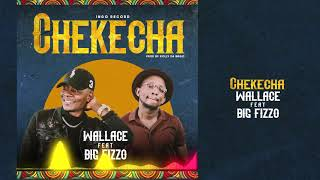 Wallace   Chekecha Ft Big Fizzo