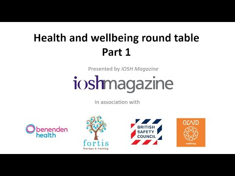 IOSH Magazine Health and Wellbeing Roundtable (Part 1)