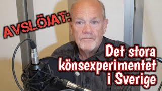 Det stora könsexperimentet i Sverige AVSLÖJAT - vänd om!