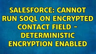 Salesforce: Cannot run SOQL on Encrypted Contact Field - Deterministic Encryption Enabled