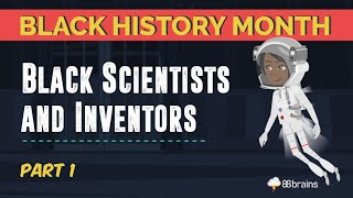 Black History Month – Black Scientists and Inventors Part 1