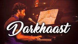 Darkhaast(live) | Arijit Singh | Shivaay
