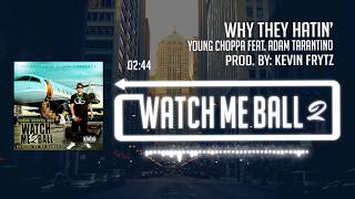 Young Choppa - Why They Hatin feat. Adam Tarantino (Official Audio)