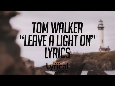 Tom Walker - Leave A Light On Lyrics Mp3