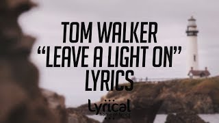 Tom Walker   Leave A Light On Lyrics