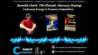 237 Capricorn Radio   Gerald Clark   Caducues Energy   7th Planet, Mercury Rising