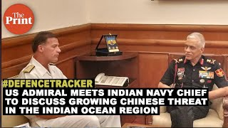 US Admiral meets Indian Navy Chief to discuss growing Chinese threat in the Indian Ocean Region