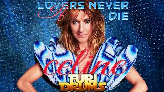 Celine Dion 💙 If Lovers Never Die 💙 DJ FUri DRUMS Defiant House Club Remix FREE DOWNLOAD