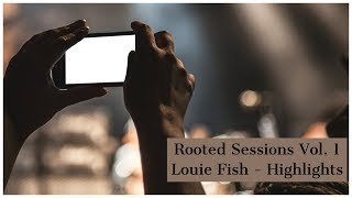 Louie Fish live at Rooted Sessions Volume 01