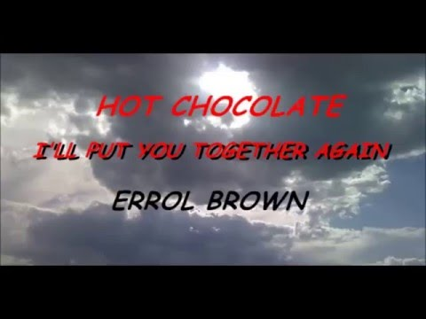 I'll Put You Together Again, Hot Chocolate, with lyric.