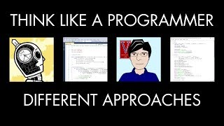 Different Approaches (Think Like a Programmer)