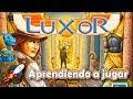 Luxor Aprendiendo A Jugar