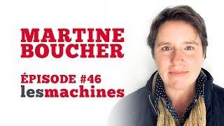 Épisode 46 - Martine Boucher