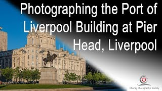 Photographing the Port of Liverpool Building at Pier Head, Liverpool