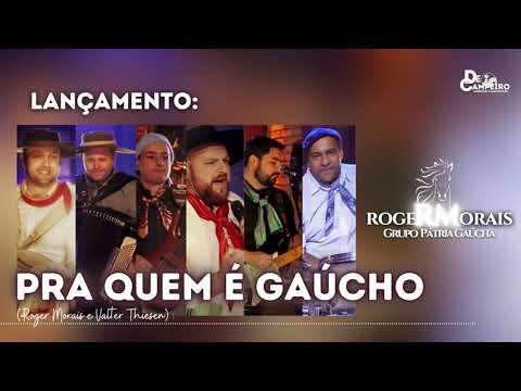 ROGER MORAIS - Pra quem é Gaúcho.