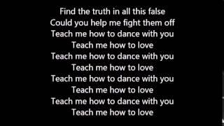 Causes - Teach Me How To Dance With You LYRICS