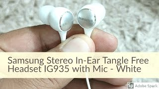 Unboxing Samsung Earphone || Samsung Stereo In-Ear Tangle Free Headset IG935 with Mic - White