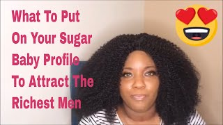 10 Tips To Put On Your Sugar Baby Profile to Attract The Richest Sugar Daddies in 2020