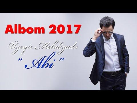 Uzeyir Mehdizade - Abi ( 2017 ALBOM ) ( Hit ) mp3 yukle - mp3.DINAMIK.az