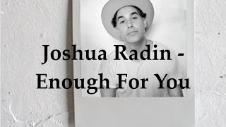 Joshua Radin - Enough for You (Lyric Video)
